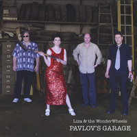 Pavlov's Garage — Liza & the WonderWheels