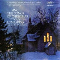 Sing The Songs Of Christmas — Guy Lombardo & The Royal Canadians