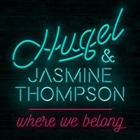 Where We Belong — HUGEL & Jasmine Thompson