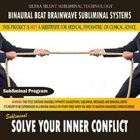Solve Your Inner Conflict — Binaural Beat Brainwave Subliminal Systems