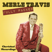 Fully Packed — Merle Travis