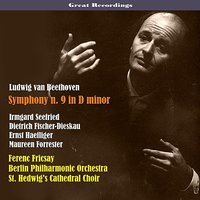Great Recordings / Beethoven: Symphony No. 9 in D Minor — Людвиг ван Бетховен, Berliner Philharmoniker, Dietrich Fischer-Dieskau, Ernst Haefliger, Irmgard Seefried, Ferenc Fricsay, Maureen Forrester