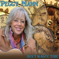 Don't Waste Time — Peggy Mann
