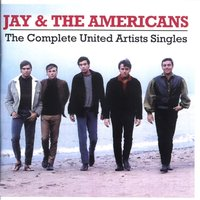 Complete United Artists Singles — Jay & The Americans