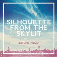 Blue Echo / Closer — SILHOUETTE FROM THE SKYLIT