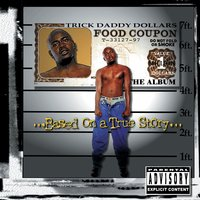 Based On A True Story — Trick Daddy