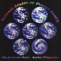 Altered States of Planet Earth — Joy Gardner & Aleho