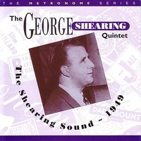 The Shearing Sound -1949 — The George Shearing Quintet