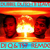 B Leave — Dubbel Dutch