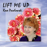 Lift Me Up — Rose Pawlowski