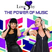 Power Of Music — LoveShy