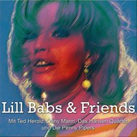 Lill Babs & Friends — Lill Babs, Lill-Babs, Dany Mann