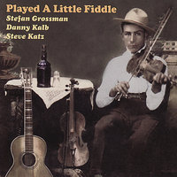 Played a Little Fiddle — Stefan Grossman