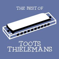 The Best of Toots Thielemans — Toots Thielemans