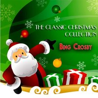 The Classic Christmas Collection — Bing Crosby, Irving Berlin