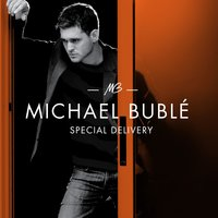 Special Delivery — Michael Bublé