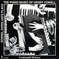 Piano Music Of Henry Cowell — Sorrel Doris Hays