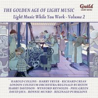 The Golden Age of Light Music: Light Music While You Work - Vol. 2 — Studio Orchestra, Phil Green, Johann Strauss, Franz Lehár, Symphony Orchestra, Пётр Ильич Чайковский, Джордж Гершвин, Франц Шуберт