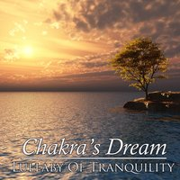 Lullaby Of Tranquility — Chakra's Dream