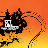 Get Live — Erykah Badu, Strange Fruit Project, IllMind