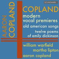 Copland: Modern Vocal Premieres - Old American Songs, Twelve Poems of Emily Dickinson - Warfield, Lipton, and Copland — Аарон Копленд, William Warfield, Martha Lipton