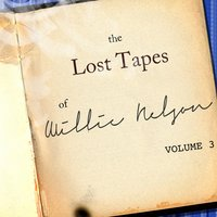 The Willie Nelson Lost Tapes, Vol. 3 — Willie Nelson