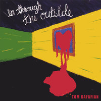 In Through the Outside — Tom Kafafian