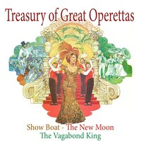 Kern and Friml: Treasury of Great Operettas: Show Boat - The New Moon - The Vagabond King — сборник
