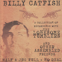 Half A Jug Full = No Deal — Billy Catfish