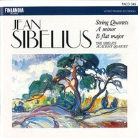 Jean Sibelius : String Quartets in A minor and B flat major — The Sibelius Academy Quartet