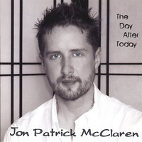 The Day After Today — Jon Patrick McClaren