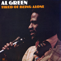 Tired of Being Alone — Al Green