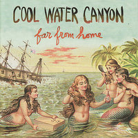 Far From Home — Cool Water Canyon