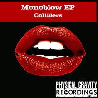 Monoblow EP — Colliders