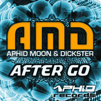 After Go – Single — AMD, Aphid Moon, Dickster, AMD, Aphid Moon, Dickster