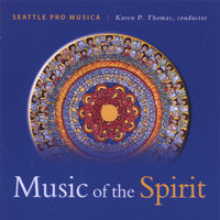 Music of the Spirit — Seattle Pro Musica