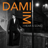 I Hear a Song — Dami Im