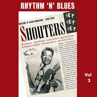 Rhythm 'n' Blues - Shouters, Vol. 3 — сборник