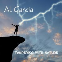 Tampering With Nature — Al Garcia