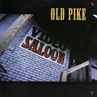 Old Pike — Old Pike