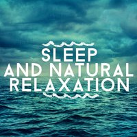 Sleep and Natural Relaxation — Sounds of Nature for Deep Sleep and Relaxation