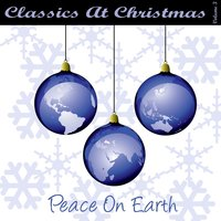 Classics At Christmas CD3 - Peace On Earth — сборник