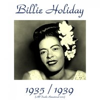 Bilie Holiday 1935 / 1939 — Billie Holiday, Teddy Wilson And His Orchestra