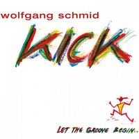 Let the Groove Begin — Wolfgang Schmid