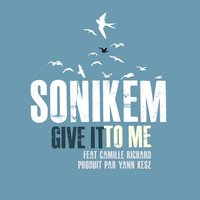 Give It to Me — Sonikem