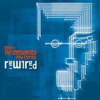 Rewired — Mike + The Mechanics, Paul Carrack