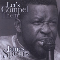 Let's Compel Them — James Spears