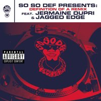 So So Def presents: Definition of a Remix feat. Jermaine Dupri and Jagged Edge — сборник