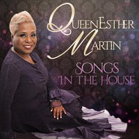 Songs in the House — QueenEsther Martin