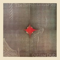 Outlaw Dub — The Revolutionaries